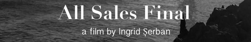 All Sales Final by Ingrid Serban
