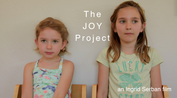 The Joy Project a film by Ingrid Serban